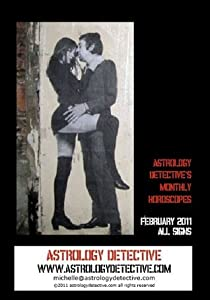Astrology Detective's February 2011 Horoscopes for All Signs