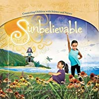 Sunbelievable: Connecting Children with Science and Nature