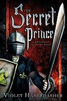 The Secret Prince: A Knightley Academy Book
