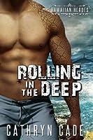 Rolling in the Deep (Hawaiian Heroes, #2)
