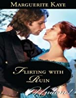 Flirting with Ruin (Mills & Boon Historical Undone)
