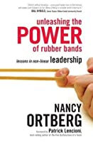 Unleashing the Power of Rubber Bands: Lessons in Non-Linear Leadership