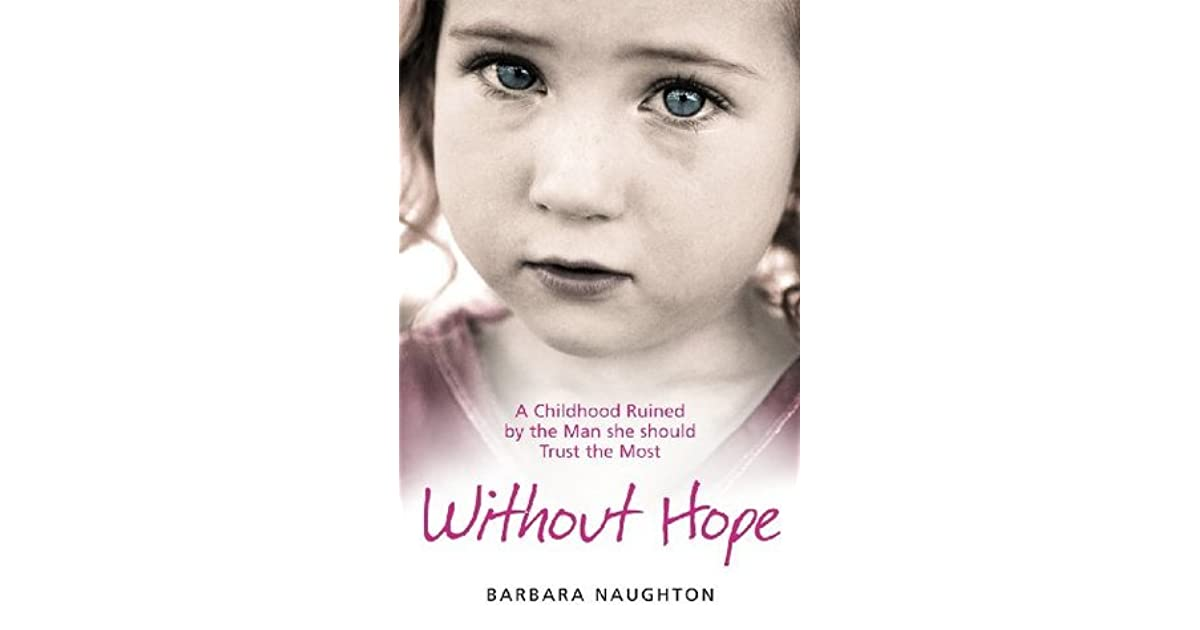 Without Hope: A Childhood Ruined by the Man she should Trust the Most