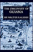 The Discovery of Guiana (Illustrated)