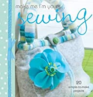Make Me I'm Yours... Sewing