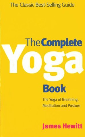 The Complete Yoga Book: The Yoga of Breathing, Posture and Meditation (A Rider Book)