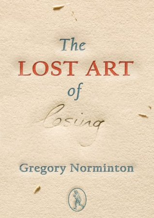 The Lost Art of Losing (Rants)