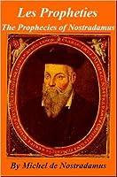 The Prophecies of Nostradamus: The Man Who Saw Tomorrow