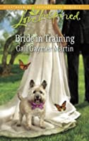 Bride in Training (Mills & Boon Love Inspired)
