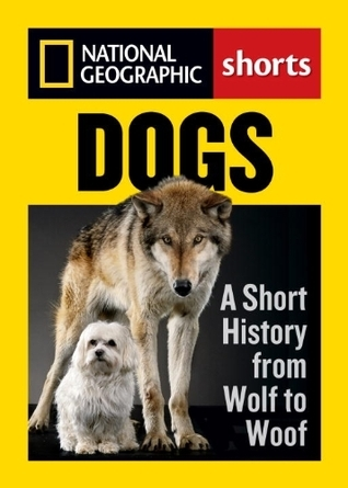 Dogs - A Short History from Wolf to Woof