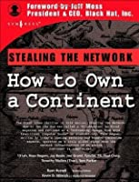 Stealing the Network: How to Own a Continent (Cyber-Fiction)