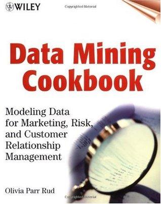 Data Mining Cookbook: Modeling Data for Marketing, Risk, and