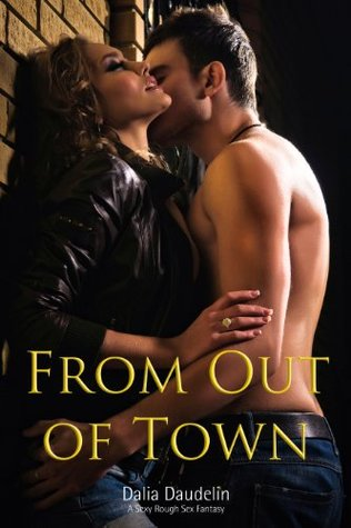From Out Of Town (A Sexy Rough Sex Fantasy)