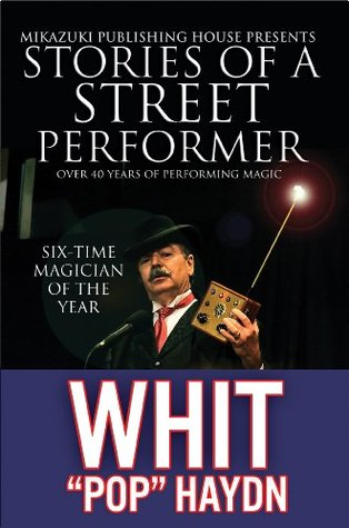 Stories of a Street Performer: Memoirs of a Master Magician
