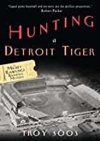 Hunting a Detroit Tiger (A Mickey Rawlings Mystery)