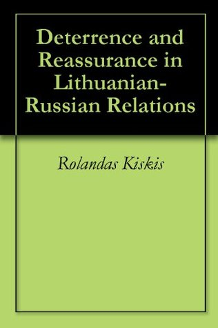 Deterrence and Reassurance in Lithuanian-Russian Relations