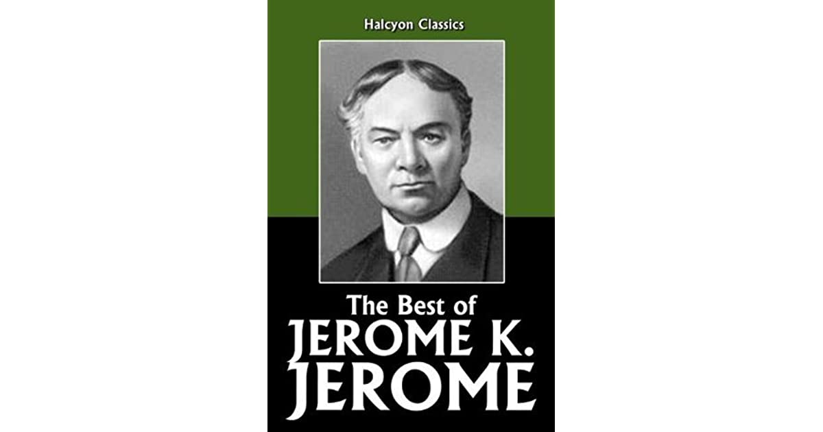 The Best of Jerome K. Jerome (Halcyon Classics)