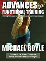 Training Techniques for Coaches Personal Trainers and Athletes Advances in Functional Training