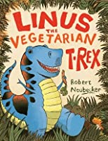 Linus the Vegetarian T. rex: with audio recording