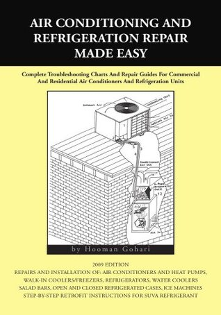 Air conditioning and Refrigeration Repair Made Easy : Complete Troubleshooting Charts And Repair Guides For Commercial
