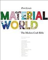 Material World: The Modern Craft Bible