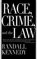 Race, Crime, and the Law (Vintage)