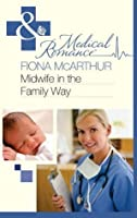 Midwife in the Family Way (Mills & Boon Medical)
