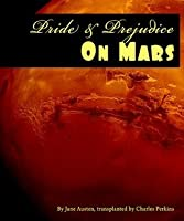 Pride and Prejudice on Mars