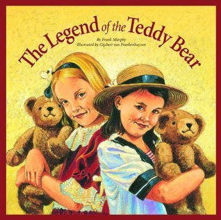 The Legend of the Teddy Bear (Myths, Legends, Fairy and Folktales)