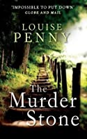 The Murder Stone (Chief Inspector Armand Gamache, #4)