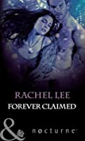 Forever Claimed (Mills & Boon Nocturne) (The Claiming - Book 3)