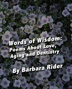 Words of Wisdom: Poems About Love, Aging and Dentistry