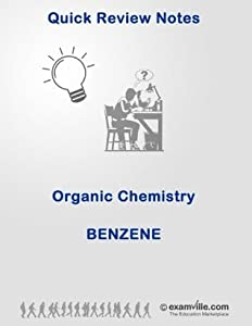 Organic Chemistry Review: Benzene (Quick Review Notes)