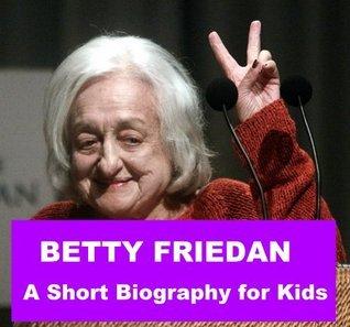 Betty Friedan - A Short Biography for Kids
