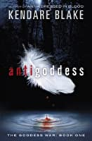 Antigoddess (Goddess War #1)