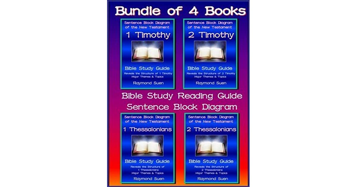 Bible Study Guide - Bundle of 4 Books - Sentence Block Diagram Method - 1 &  2 Thessalonians and 1 & 2 by Raymond SuenGoodreads