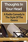 Thoughts In Your Head : Radio Comedy In The Style Of The Goons