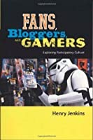 Fans, Bloggers, and Gamers: Essays on Participatory Culture