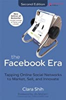 The Facebook Era: Tapping Online Social Networks to Market, Sell, and Innovate