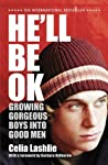 He'll Be OK: Growing Gorgeous Boys Into Good Men 10th Anniversary