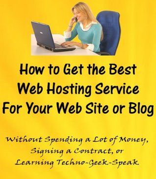 How to Get the Best Web Hosting Service for Your Web Site or Blog