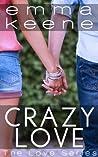 Crazy Love (The Love Series, #1)