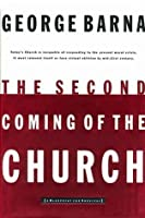 The Second Coming of the Church: A Blueprint of Survival