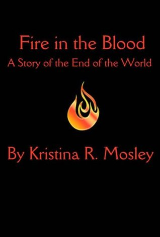 Fire in the Blood: A Story of the End of the World
