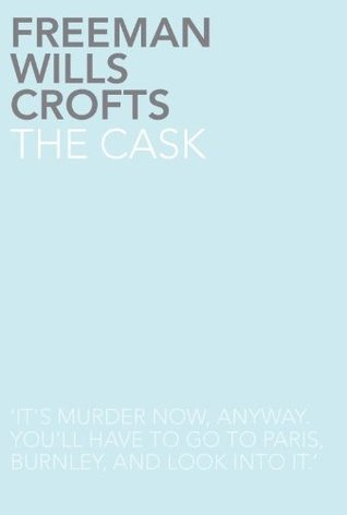 The Cask by Freeman Wills Crofts