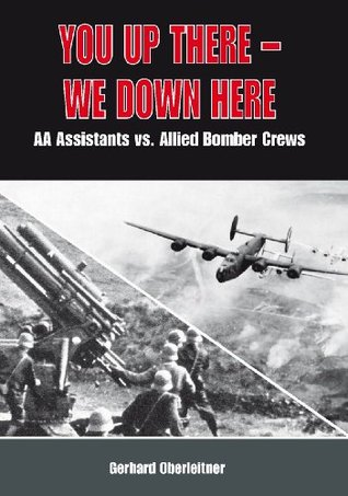 You up there - We down here. Anti-Aircraft Assistants vs. Allied Bomber Crews