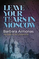 Leave Your Tears in Moscow