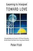 Learning to Interpret Toward Love