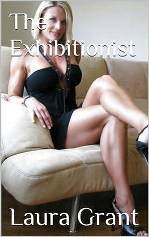 [PDF / Epub] ☉ The Exhibitionist  ❤ Laura Grant – Sunkgirls.info