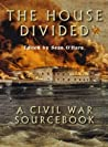The House Divided: A Sourcebook for the Secession Crisis of 1860-61